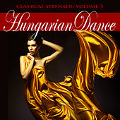 Classical Serenade: Hungarian Dance, Vol. 3 von Various Artists