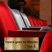 Opera Goes to Movies Vol. 3 by Prague Opera Orchestra