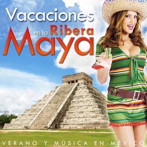 Vacaciones en la Riviera Maya. Verano y Música en México by Various Artists