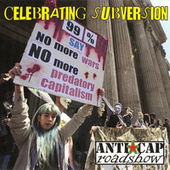 Celebrating Subversion: The Anti-Capitalist Roadshow by Various Artists