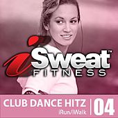 iSweat 04 - CLUB DANCE HITZ by Various Artists