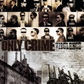 Virulence by Only Crime