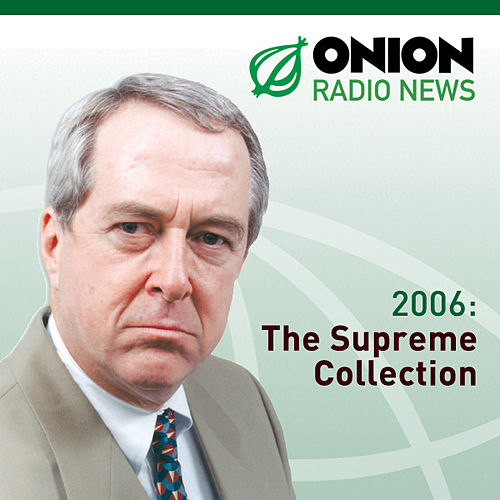 The Onion Radio News - 2006 by The Onion