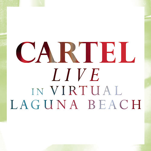 Live @ Virtual Laguna Beach by Cartel