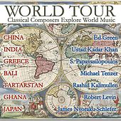 World Tour - Classical Composers Explore World Music by Various Artists