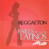Bailes de Salón Latinos: Reggaeton by Various Artists