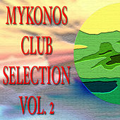 Mikonos Club Selection Vol.2 by Various Artists