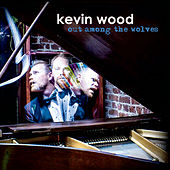 Out Among the Wolves by Kevin Wood