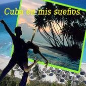 Cuba en Mis Sueños by Various Artists