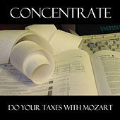 Concentrate: Do Your Taxes With Mozart by Various Artists