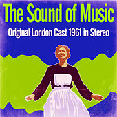 The Sound Of Music - Original London Cast (Stereo) by Various Artists