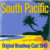 South Pacific - Original Broadway Cast 1949 by Various Artists