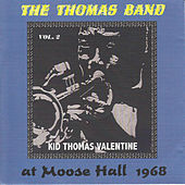 The Thomas Band at Moose Hall 1968, Vol. 2 by Kid Thomas Valentine