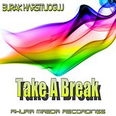 Take A Break by Burak Harsitlioglu