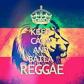 Keep Calm And Baila Reggae by Varios