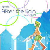 After the Rain (feat. Gumi) - Single by Kermit