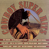 Cowboy Super Hits by Various Artists