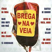 Brega na Veia by Various Artists
