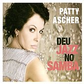 Deu Jazz No Samba by Patty Ascher