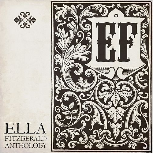 Ella Fitzgerald Anthology by Ella Fitzgerald