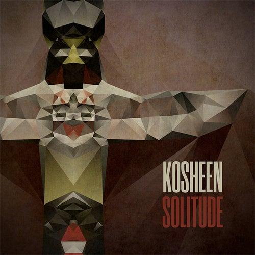 Solitude by Kosheen