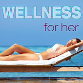 Wellness for Her by Various Artists