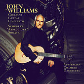Schubert:  Sonata Arpeggione & Giuliani:  Concerto for Guitar and String Orchestra, Op. 30 by John Williams