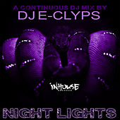 DJ E-Clyps Night Lights Mix by Various Artists