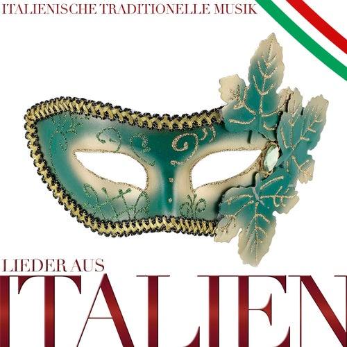 Lieder aus Italien. Italienische traditionelle Musik by Various Artists
