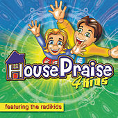 House Praise 4 Kids by The Radikids