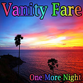 One More Night by Vanity Fare