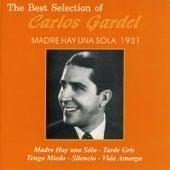 The Best Selection Of Carlos Gardel: Madre Hay una Sola 1931 by Carlos Gardel