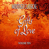 Meritage Classical: Gifts of Love, Vol. 10 von Various Artists
