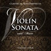 Classical Masterpieces: Violin Sonata & More, Vol. 4 von Various Artists