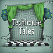 Techhouse Tales, Vol. 2 by Various Artists