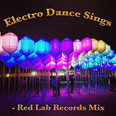 Electro Dance Sings: Red Lab Records Mix by Various Artists
