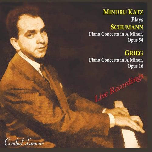 Mindru Katz Plays Piano Concertos  by Schumann & Grieg by Mindru Katz