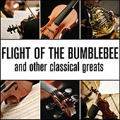 Flight Of The Bumblebee and Other Classical Greats by Various Artists
