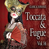 Classical Romance: Toccata & Fugue, Vol. 14 by Various Artists