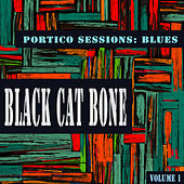 Portico Sessions: Blues (Black Cat Bones), Vol. 1 by Various Artists