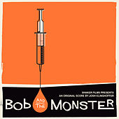Bob and the Monster OST by Various Artists