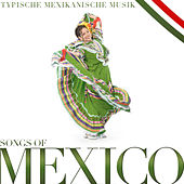 Songs of Mexico, Typische Mexikanische Musik by Various Artists