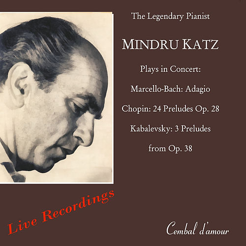 The Legendary Pianist Mindru Katz in Never-Before-Published Live Recordings by Mindru Katz
