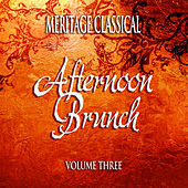 Meritage Classical: Afternoon Brunch, Vol. 3 von Various Artists