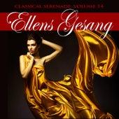 Classical Serenade: Ellens Gesang, Vol. 14 by Various Artists