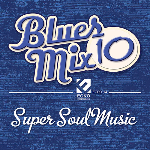 Blues Mix, Vol. 10: Super Soul Music by Various Artists