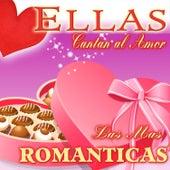 Ellas Cantan al Amor. Las Más Románticas by Various Artists