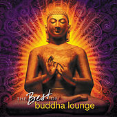The Best of Buddha Lounge by Various Artists