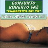Rumberito Soy Yo by Conjunto Roberto Faz