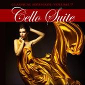 Classical Serenade: Cello Suite, Vol. 9 von Various Artists